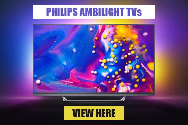 Philips Ambilight TVs